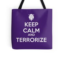 KEEP CALM AND TERRORIZE Tote Bag