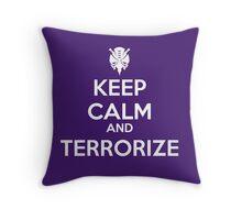 KEEP CALM AND TERRORIZE Throw Pillow