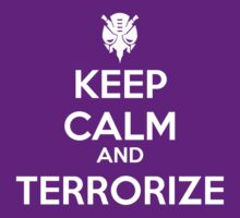 KEEP CALM AND TERRORIZE by omondieu