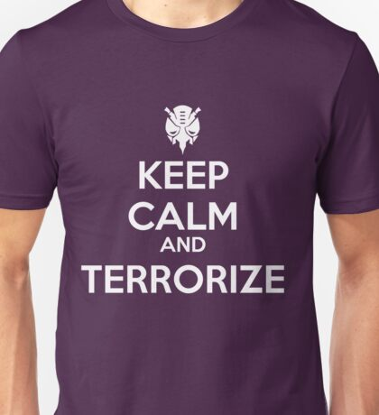 KEEP CALM AND TERRORIZE Unisex T-Shirt