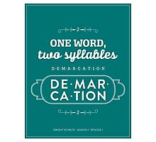 The Office Dunder Mifflin - Dwight Schrute - Two Syllables: Demarcation Photographic Print