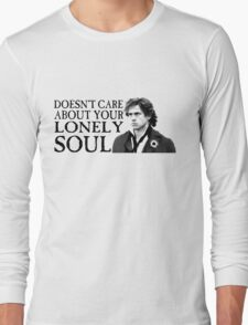 Who Cares About Your Lonely Soul?  T-Shirt