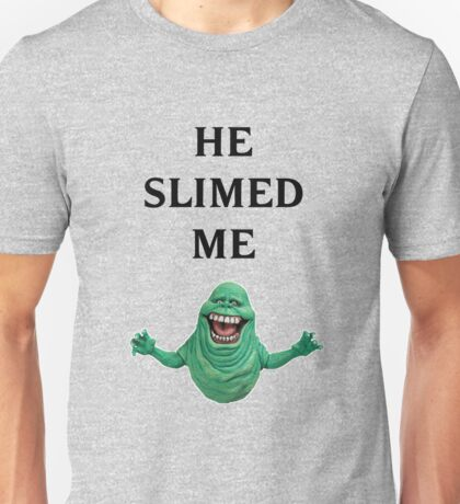 Ghostbusters - He Slimed Me Unisex T-Shirt
