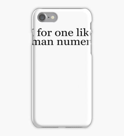 I for one like roman numerals iPhone Case/Skin