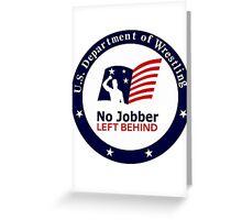 No Jobber Left Behind Greeting Card