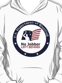 No Jobber Left Behind T-Shirt