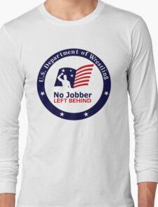 No Jobber Left Behind Long Sleeve T-Shirt