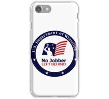 No Jobber Left Behind iPhone Case/Skin