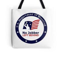 No Jobber Left Behind Tote Bag
