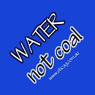 Water not Coal (SHCAG) by Samantha Bailey