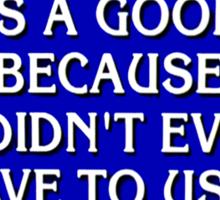 """""""JEOPARDY: TODAY WAS A GOOD DAY"""" Sticker"""