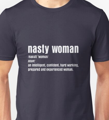 nasty women are experienced women Unisex T-Shirt