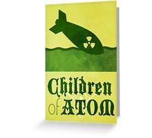 The Children of Atom Greeting Card
