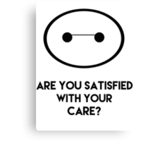 Are You Satisfied with Your Care? Canvas Print