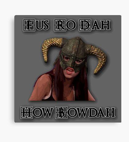 Fus Ro Dah How Bowdah Cash Me Canvas Print
