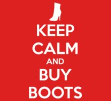 KEEP CALM and BUY BOOTS by hocapontas