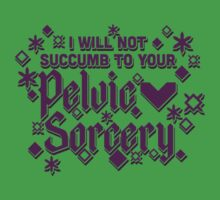 I will not succumb to your pelvic sorcery by Syferix