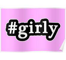 Girly - Hashtag - Black & White Poster