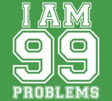 I am 99 problems by e2productions