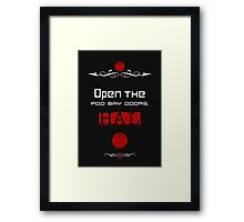 Open the pod bay doors, HAL. Framed Print