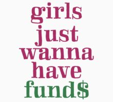 Girls just wanna have fund$ by e2productions