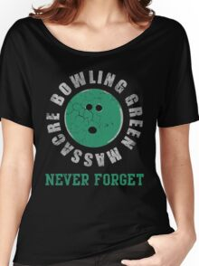 Bowling Green Massacre Never Forget Women's Relaxed Fit T-Shirt