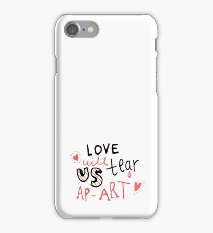 Love will tear us apart iPhone Case/Skin