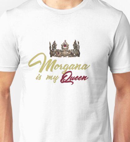 Morgana is my queen Unisex T-Shirt