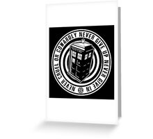 Never Cruel Or Cowardly - Doctor Who - Black TARDIS Greeting Card