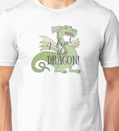 I beat the dragon Unisex T-Shirt