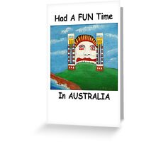 Had A FUN Time In AUSTRALIA (Card) Greeting Card