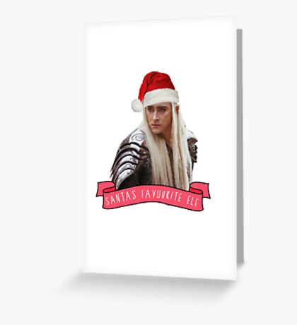 Santa's Favourite Elf - Thranduil Greeting Card