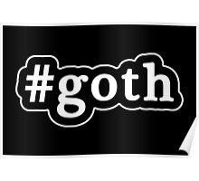 Goth - Hashtag - Black & White Poster