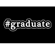 Graduate - Hashtag - Black & White Photographic Print