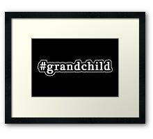 Grandchild - Hashtag - Black & White Framed Print