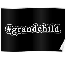 Grandchild - Hashtag - Black & White Poster