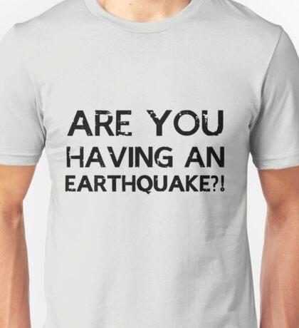 Sherlock - Are You Having An Earthquake?! Unisex T-Shirt