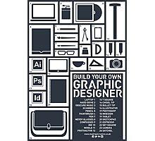 Build Your Own Graphic Designer Photographic Print