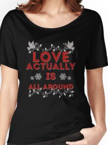 Love Actually is Women's Relaxed Fit T-Shirt