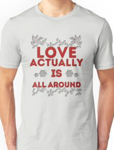 Love Actually is Unisex T-Shirt