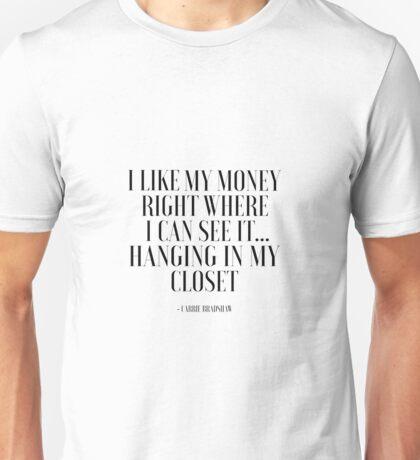 I like my money  Unisex T-Shirt