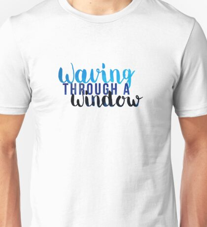 Waving Through A Window - Dear Evan Hansen Unisex T-Shirt