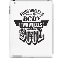 Two Wheels Move the Soul: Black iPad Case/Skin