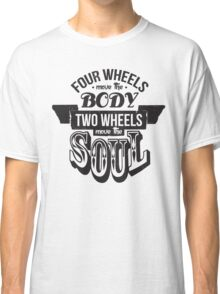 Two Wheels Move the Soul: Black Classic T-Shirt