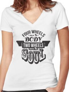 Two Wheels Move the Soul: Black Women's Fitted V-Neck T-Shirt