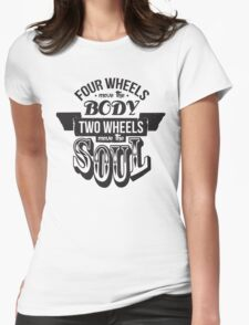 Two Wheels Move the Soul: Black Womens Fitted T-Shirt