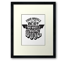 Two Wheels Move the Soul: Black Framed Print