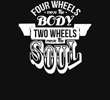 Two Wheels Move the Soul: White T-Shirt