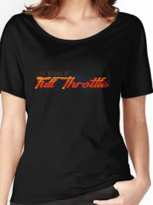 Life Begins at Full Throttle Women's Relaxed Fit T-Shirt
