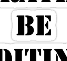 Right Now, I'd Rather Be Editing Video - Black Text Sticker